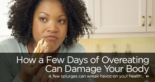 How a Few Days of Overeating Can Damage Your Body