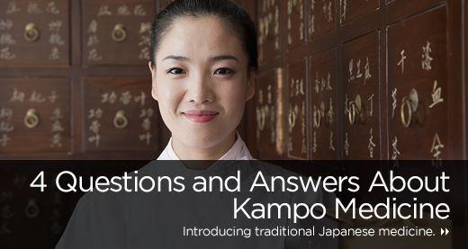 4 Questions and Answers About Kampo Medicine