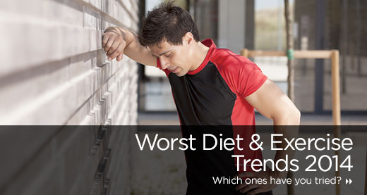 Worst Diet & Exercise Trends 2014